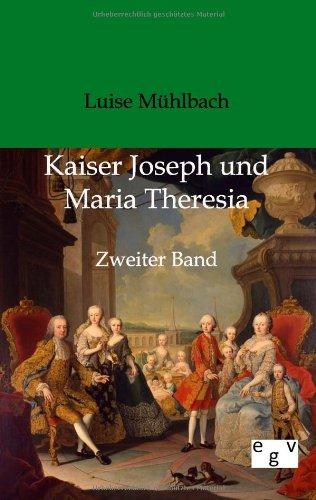 Kaiser Joseph und Maria Theresia - Luise Mühlbach