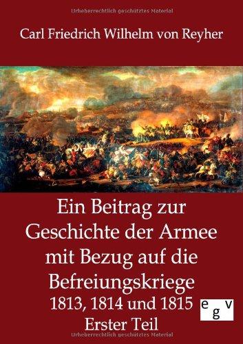 9783863824518: Ein Beitrag zur Geschichte der Armee mit Bezug auf die Befreiungskriege 1813, 1814 und 1815