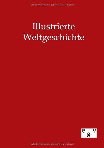 Illustrierte Weltgeschichte: Ohne Autor