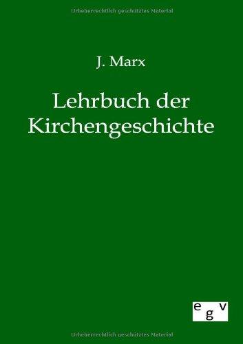 Lehrbuch der Kirchengeschichte (German Edition): J. Marx