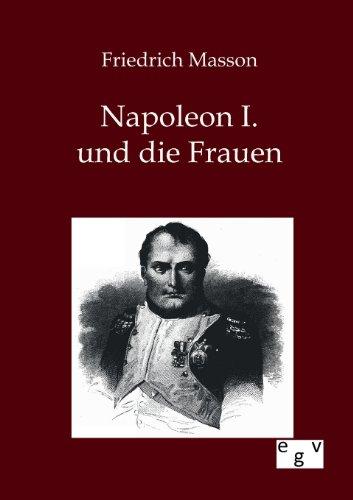 Napoleon I. und die Frauen (German Edition) Masson, Friedrich