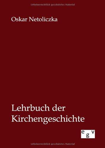Lehrbuch Der Kirchengeschichte: Oskar Netoliczka