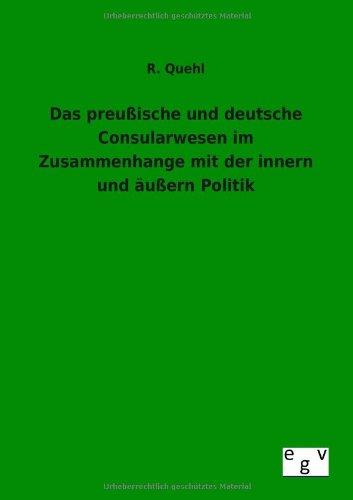 Das preußische und deutsche Consularwesen im Zusammenhange mit der innern und äuß...