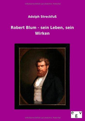 Robert Blum - sein Leben, sein Wirken: Adolph Streckfu�