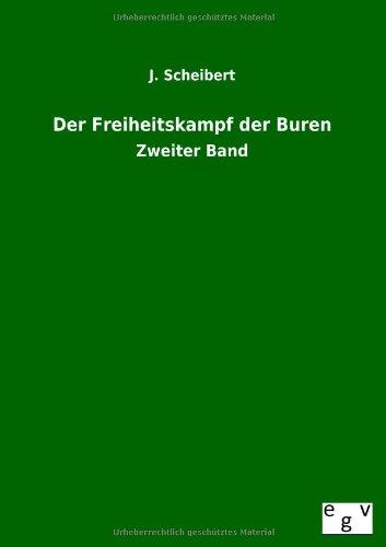Der Freiheitskampf der Buren: J. Scheibert