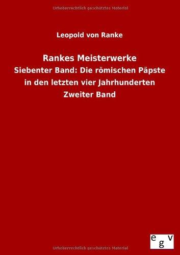 Rankes Meisterwerke: Leopold von Ranke