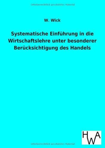 Systematische Einführung in die Wirtschaftslehre unter besonderer Berücksichtigung des ...