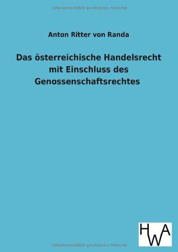 Das österreichische Handelsrecht mit Einschluss des Genossenschaftsrechtes: Randa, Anton ...