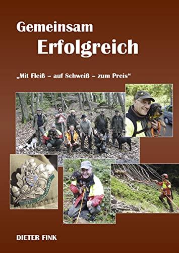 Gemeinsam Erfolgreich: Mit Fleiß - auf Schweiß - zum Preis (Paperback): Dieter Fink