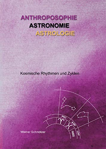 9783863862923: Anthroposophie - Astronomie - Astrologie: Kosmische Rhythmen und Zyklen