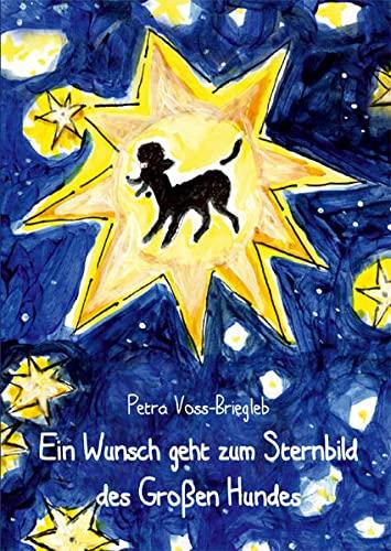 9783863863678: Ein Wunsch geht zum Sternbild des Gro�en Hundes