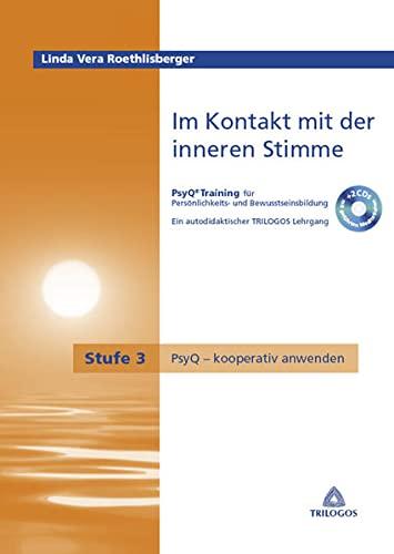 9783863865108: Im Kontakt mit der inneren Stimme Stufe 3 PsyQ - kooperativ anwenden: Ein autodidaktischer TRILOGOS Lehrgang, PsyQ-Training fürPersönlichkeits- und Bewusstseinsbildung