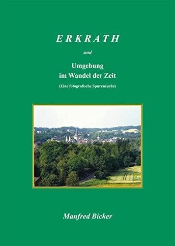 Erkrath und Umgebung im Wandel der Zeit: Manfred Bicker