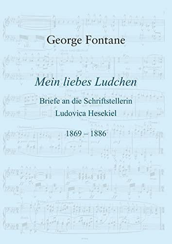 9783863866068: Mein liebes Ludchen: Briefe an die Schriftstellerin Ludovica Hesekiel 1869 - 1886