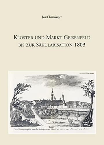 9783863866563: Kloster und Markt Geisenfeld bis zur Säkularisation 1803