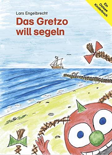 9783863867553: Das Gretzo will segeln: Ein Ostsee-Kinderbuch
