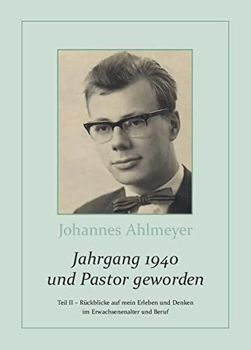 9783863867621: Jahrgang 1940 und Pastor geworden Teil II: R�ckblicke auf mein Erleben und Denken im Erwachsenenalter und Beruf