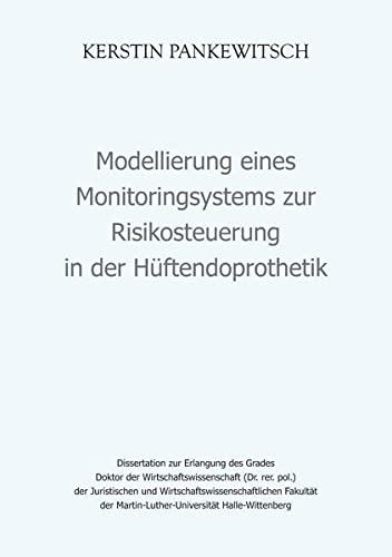 9783863867720: Modellierung eines Monitoringsystems zur Risikosteuerung in der Hüftendoprothetik