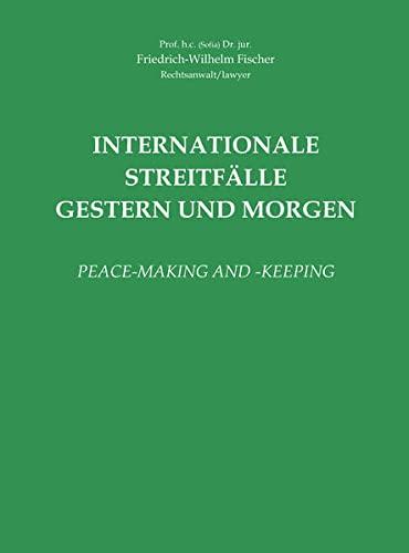 Internationale Streitfälle Gestern und Morgen: Friedrich-Wilhelm Fischer