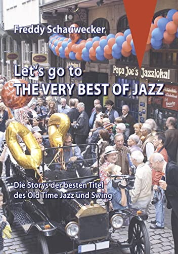 9783863869489: Let's go to the very best of Jazz: Die Storys der besten Titel des Old Time Jazz und Swing