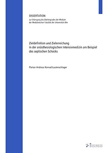 9783863869656: Zieldefinition und Zielerreichung in der an�sthesiologischen Intensivmedizin am Beispiel des septischen Schocks