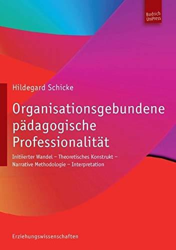 Organisationsgebundene pädagogische Professionalität: Hildegard Schicke