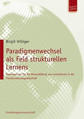 Paradigmenwechsel als Feld strukturellen Lernens: Birgit Hilliger