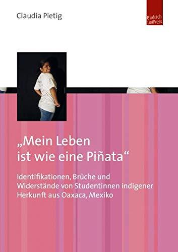 Mein Leben ist wie eine Piñata: Claudia Pietig