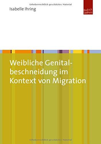 9783863887070: Weibliche Genitalbeschneidung im Kontext von Migration
