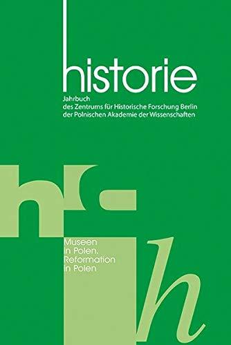 Historie Jahrbuch 11 2017 (Jahrbuch des Zentrums für Historische Forschung Berlin der Polnischen Akademie der Wissenschaften)