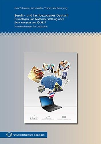 9783863950446: Berufs- und fachbezogenes Deutsch: Grundlagen und Materialerstellung nach dem Konzept von IDIAL4P Handreichungen für Didaktiker