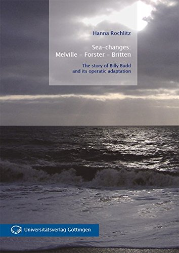9783863950453: Sea-changes: Melville - Forster - Britten: The story of Billy Budd and its operatic adaptation