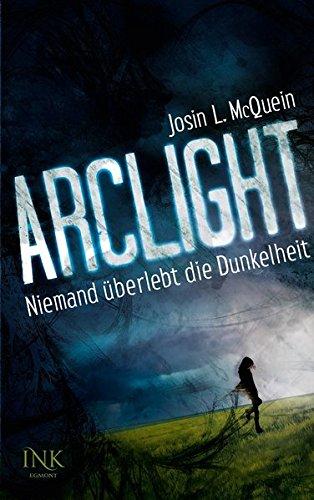 9783863960353: Arclight - Niemand überlebt die Dunkelheit
