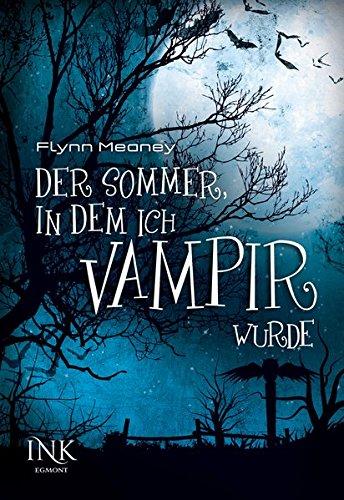 9783863960544: Der Sommer, in dem ich Vampir wurde