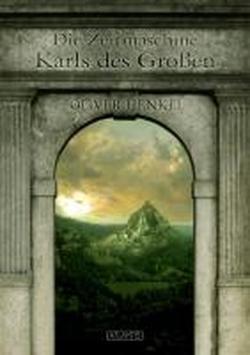 9783864020865: Die Zeitmaschine Karls des Großen