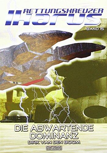 9783864021503: Rettungskreuzer Ikarus - Die abwartende Dominanz
