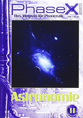 9783864022258: Phase X Ausgabe 11: Astronomie