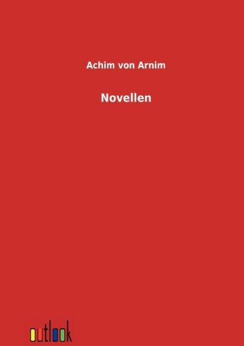 Novellen: Achim von Arnim