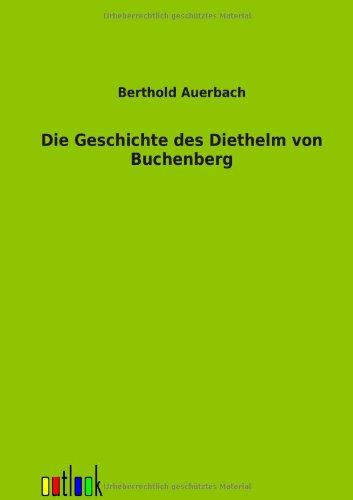 Die Geschichte Des Diethelm Von Buchenberg: Berthold Auerbach