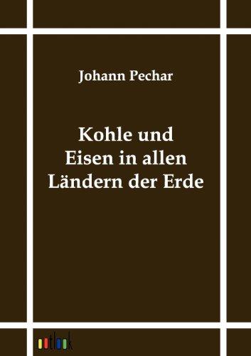 Kohle und Eisen in allen Ländern der Erde: Johann Pechar