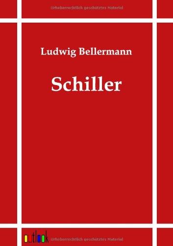Schiller: Ludwig Bellermann