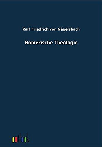 Homerische Theologie: Karl Friedrich von N�gelsbach