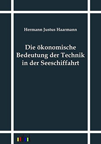 9783864032080: Die ökonomische Bedeutung der Technik in der Seeschiffahrt (German Edition)