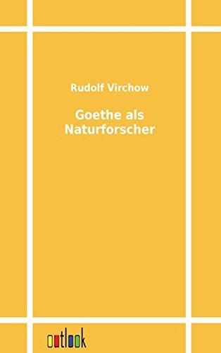 Goethe ALS Naturforscher: RUDOLF VIRCHOW