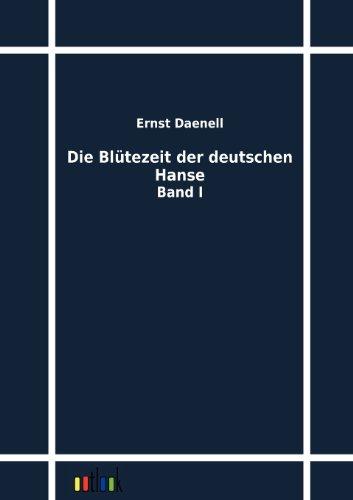 Die Blütezeit der deutschen Hanse: Ernst Daenell