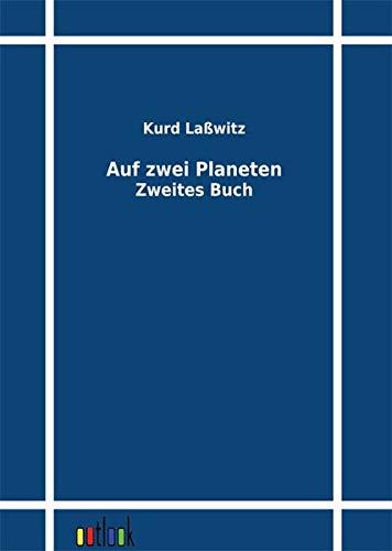 Auf zwei Planeten: Kurd Lasswitz