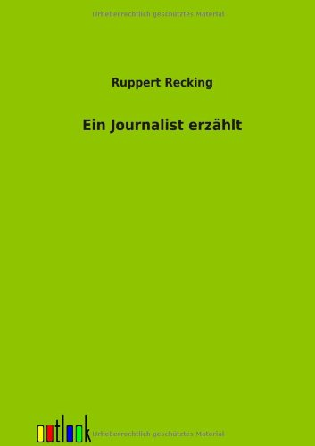9783864033537: Ein Journalist erzählt