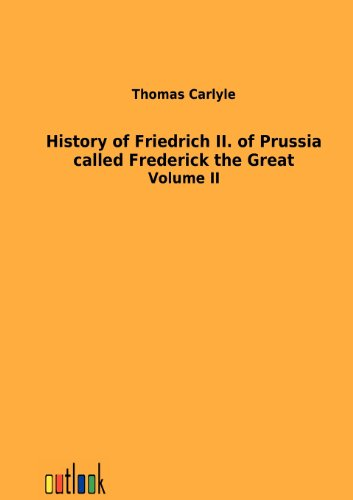 9783864034299: History of Friedrich II. of Prussia called Frederick the Great