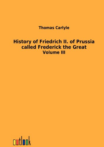 9783864034305: History of Friedrich II. of Prussia called Frederick the Great