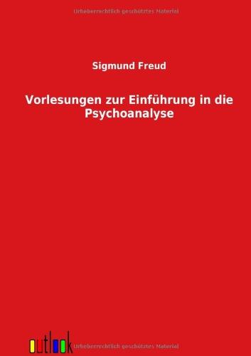 Vorlesungen zur Einführung in die Psychoanalyse (German Edition) (3864034930) by Sigmund Freud